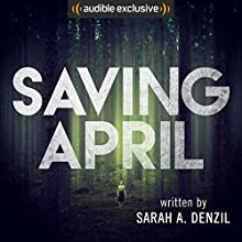 Saving April Audiobook by Sarah A. Denzil Narrated by Sophie McShera
