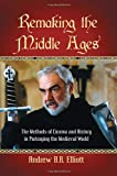 img - for Remaking the Middle Ages: The Methods of Cinema and History in Portraying the Medieval World book / textbook / text book