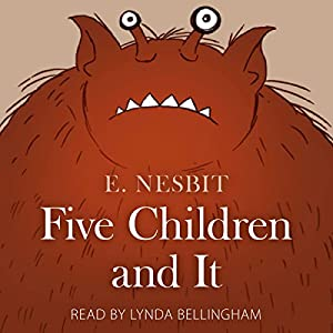 Five Children and It Audiobook by E. Nesbit Narrated by Lynda Bellingham