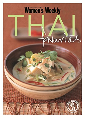 Download Thai Favourites: Triple-Tested Recipes from Thailand for Cooking Fragrant and Spicy Green and Red Curries, Noodles and Much More (The Australian Women's Weekly Minis) pdf epub