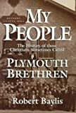 img - for My People: The Story of Those Christians Sometimes Called Plymouth Brethren by Robert H. Baylis (1995-11-01) book / textbook / text book