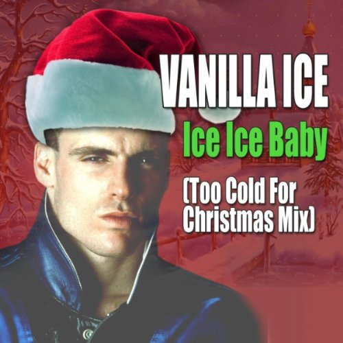 Ice Ice Baby (Too Cold for Christmas Mix) (Ice Ice Baby Vanilla Ice compare prices)