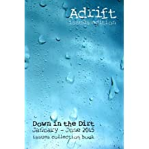 Adrift (issues edition): Down in the Dirt January-June 2015 collection book