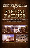 Encyclopedia of Ethical Failure - Revised September 2016: An Anthology of Unethical Conduct in the U.S. Government