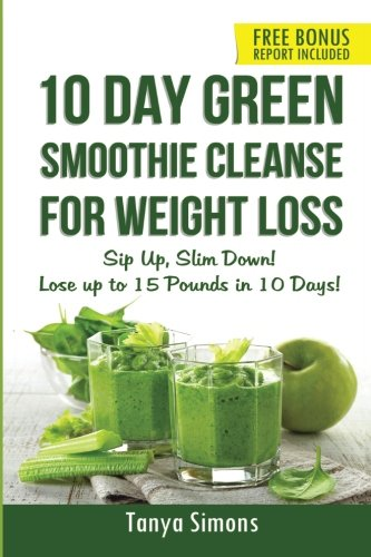 The best 10 Day Green Smoothie Cleanse For Weight Loss