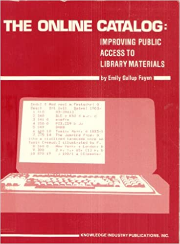 The Online Catalog: Improving Public Access to Library Materials