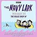 The Navy Lark: Volume 32: The Classic BBC Radio Sitcom Radio/TV Program by Lawrie Wyman Narrated by Leslie Phillips, Stephen Murray, Jon Pertwee,  full cast