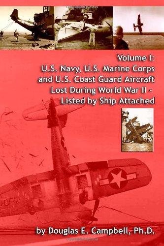 Volume I: U.S. Navy, U.S. Marine Corps And U.S. Coast Guard Aircraft Lost During World War Ii - Listed By Ship (Us Coast Guard Aircraft)