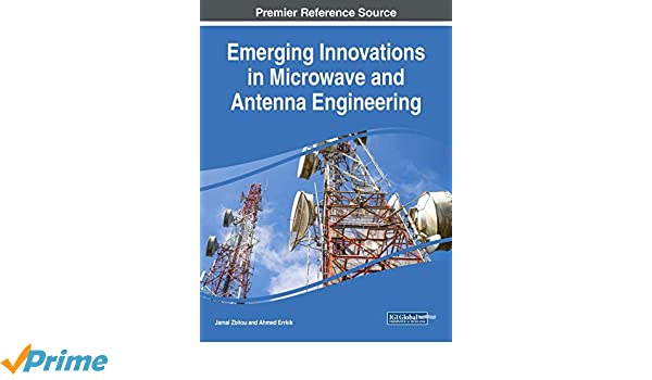 Emerging Innovations in Microwave and Antenna Engineering (Advances
