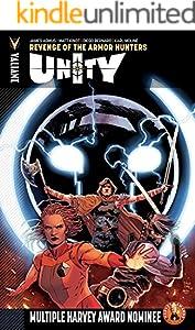 UNITY (2013- ) Vol. 7: Revenge of the Armor Hunters