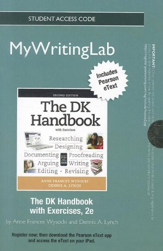 NEW MyWritingLab with Pearson eText -- Standalone Access Card -- for The DK Handbook with Exercises (2nd Edition)