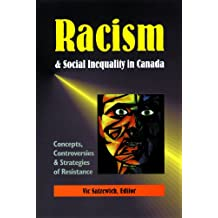 Racism & Social Inequality in Canada: Concepts, Controversies & Strategies of Resistance