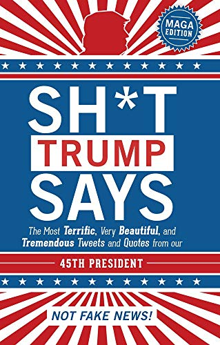 Sh*t Trump Says: MAGA Edition from STERLING PUBLISHING CO INC