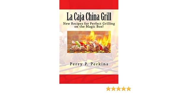 La Caja China Grill!: Volume 4 La Caja China Cooking: Amazon.es: Perkins, Perry P: Libros en idiomas extranjeros