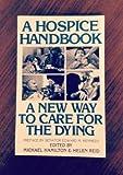 A Hospice Handbook, Michael P. Hamilton and Helen F. Reid, 080281820X