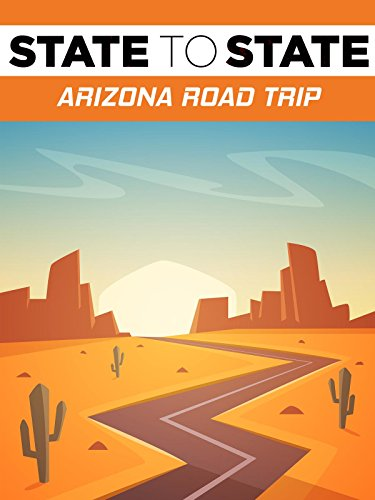 State To State  Arizona Road Trip