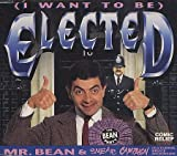 (I Want To Be) Elected By Mr. Bean (0001-01-01)