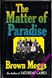 The Matter of Paradise, Brown Meggs, 0394496272
