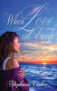 When Love Isn't Enough by Stephanie Casher ebook deal