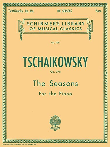 Seasons, Op. 37a: Schirmer Library of Classics Volume 909 Piano Solo (Schirmer's Library of Musical Classics)
