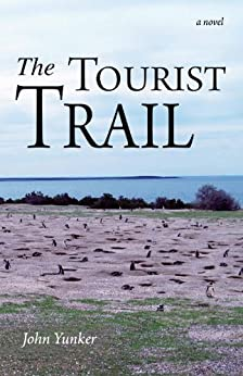 The Tourist Trail: A Novel by [Yunker, John]