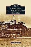 History of Alcatraz Island: 1853-2008