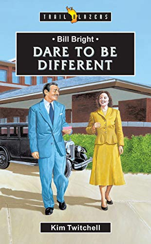 Bill Bright: Dare to be Different (Trail Blazers)