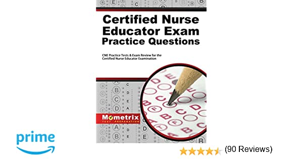 Certified nurse educator exam practice questions cne practice tests certified nurse educator exam practice questions cne practice tests exam review for the certified nurse educator examination 9781630944155 medicine fandeluxe Image collections