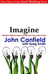 Imagine: Ideation Skills for Improvement and Innovation Today