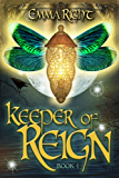 Keeper of Reign (Book 1): Young Adult/ Teen Adventure Epic Fantasy (Reign Adventure Fantasy Series)