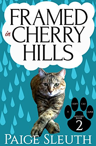 Framed in Cherry Hills (Cozy Cat Caper Mystery Book 2)
