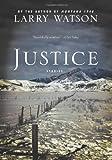 Justice, Larry Watson, 1571310924