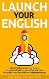 img - for Launch Your English: Dramatically improve your spoken and written English so you can become more articulate using simple tried and trusted techniques book / textbook / text book
