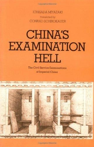 China S Examination Hell The Civil Service Examinations Of Imperial China By Ichisada Miyazaki 1981 09 10 Ichisada Miyazaki Amazon Com Books