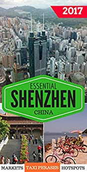 Essential Shenzhen: The must have pocket guide for visiting and living in Shenzhen, China. by [L'Huillier, Rodney]
