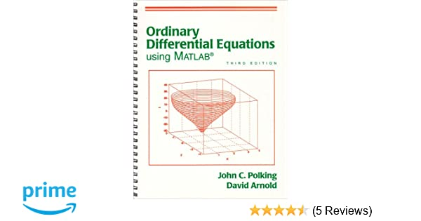 Ordinary differential equations using matlab 3rd edition john ordinary differential equations using matlab 3rd edition john polking 9780131456792 amazon books fandeluxe Gallery