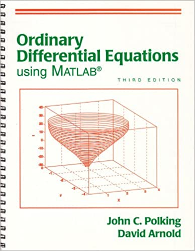 Ordinary Differential Equations Using MATLAB (3rd Edition): John