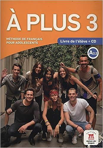 A Plus 3 A2.2 : Livre de l'élève (1CD audio), by Katia Brandel Antony Sevre