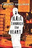 A Nail Through the Heart, Timothy Hallinan, 0061255807