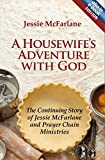 img - for A Housewife's Adventure with God: The Continuing Story of Jessie McFarlane and Prayer Chain Ministries by Jessie McFarlane (2001-01-01) book / textbook / text book