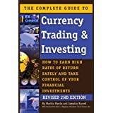 The Complete Guide to Currency Trading & Investing: How to Earn High Rates of Return Safely and Take Control of...