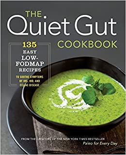 Buy the quiet gut cookbook 135 easy low fodmap recipes to soothe buy the quiet gut cookbook 135 easy low fodmap recipes to soothe symptoms of ibs ibd and celiac disease book online at low prices in india the quiet forumfinder Gallery