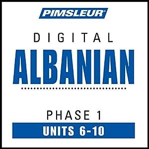 Albanian Phase 1, Unit 06-10 Audiobook