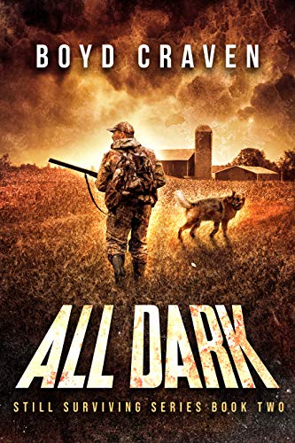 All Dark: Still Surviving Book 2 by [Craven III, Boyd]