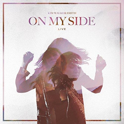 On My Side (Live) (Kim Walker)