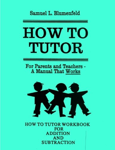 How To Tutor Workbook for Addition and Subtraction (The Blumenfeld Series) (Volume 2)