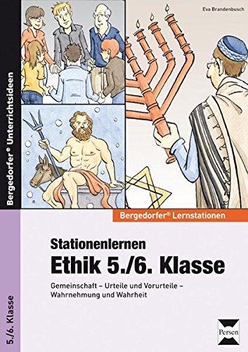 Stationenlernen Ethik 5./6. Klasse: Gemeinschaft - Urteile und Vorurteile - Wahrnehmung und Wahrheit (Bergedorfer Lernstationen)