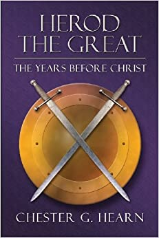 Book Herod the Great: The Years Before Christ by Chester G. Hearn (2004-11-07)