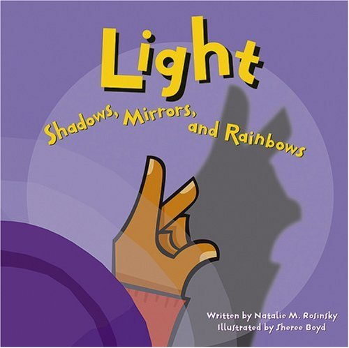Light: Shadows, Mirrors, and Rainbows (Amazing Science)
