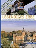 Lebendiges Erbe : Kulturlandschaften in Nordrhein-Westfalen, Henze, Eva and Henze, Martin, 3795421276